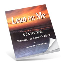 Lean on Me: Cancer Through A Carer's Eyes